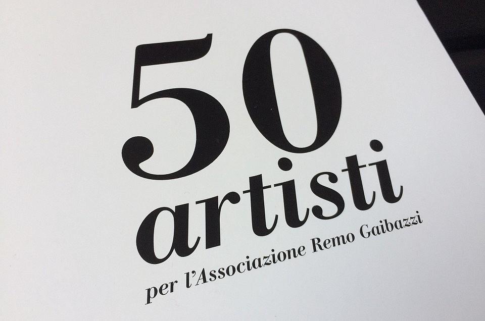 50 Artisti per l'Associazione Remo Gaibazzi